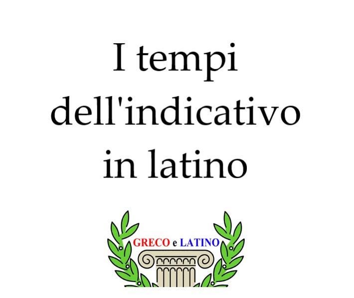 tempi dell'indicativo in latino