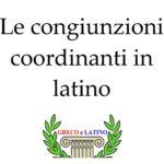 Le congiunzioni coordinanti nella lingua latina