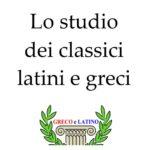 Lo studio dei classici latini e greci