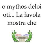 o mythos deloi oti ( Ὁ μύθος δελοι οτι )... La favola mostra che