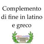 Complemento di fine sia in latino che in greco