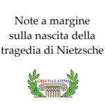 Note a margine sulla nascita della tragedia di Nietzsche