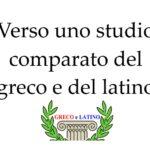 Verso uno studio comparato del greco e del latino