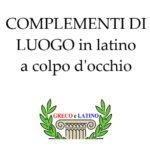 COMPLEMENTI DI LUOGO in latino a colpo d'occhio